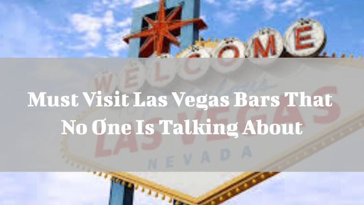 The Best Bars In Las Vegas That No One Is Talking About