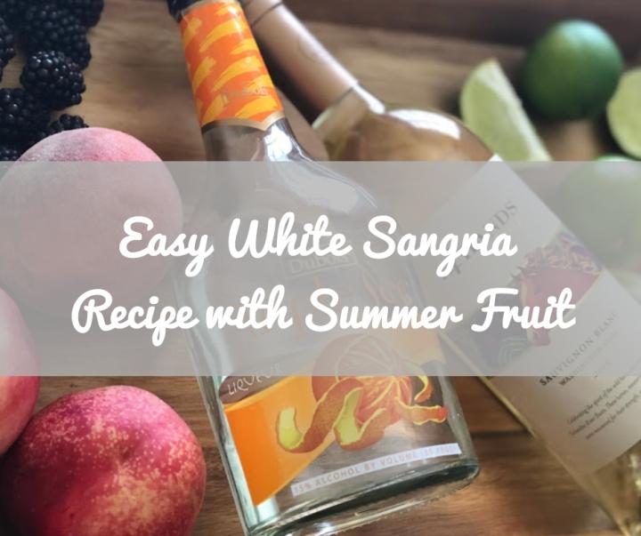 Easy White Sangria Recipe With SummerFruit